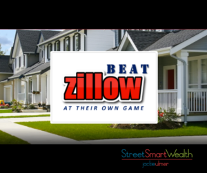 How to Beat Zillow At Their Own Game in Real Estate